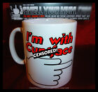 I'm With C**tface -> - THE ORIGINAL RUDE MUG!