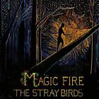 Magic Fire - Stray Birds,The CD-JEWEL CASE