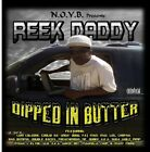 Reek Daddy - Dipped In Butter  Explicit Version [CD New]