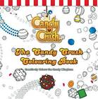 The Candy Crush Colouring Book: Creatively Colou, Crush, Candy, New