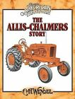 The Allis-Chalmers Story: Classic American Tractors by Wendel * NEW & FREE SHIP
