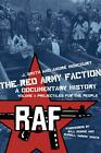 The Red Army Faction: A Documentary History, Volume I: Projectiles for the Peopl