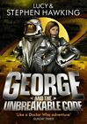 George and the Unbreakable Code Lucy Hawking