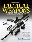 Gun Digest Book of Tactical Weapons Assembly/Disassembly * Step by Step Photos