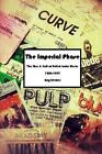 The Imperial Phase - the Rise and Fall of British Indie Music 1986-1997 by Ray D