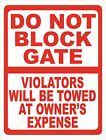 Do Not Block Gate Violators Towed Sign.Size Options. Inform not to Park in Areas