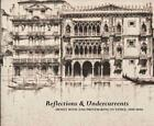 Reflections & Undercurrents: Ernest Roth and Printmaking in Venice, 1900-1940 by