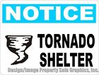 Notice Tornado Shelter Sign. Size Options . Safety Information Dangerous Storms