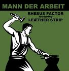 RHESUS FACTOR feat. LEAETHER STRIP Mann der Arbeit CD 2015 LTD.500