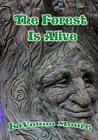 The Forest Is Alive by Lavonna Moore (English) Paperback Book Free Shipping!