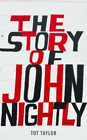 TAYLOR,TOT-STORY OF JOHN NIGHTLY, THE  (UK IMPORT)  BOOK NEW