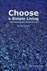 Choose a simple living: Your life is as you choose to live it by Erik Istrup (En