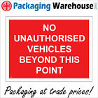 NO UNAUTHORISED VEHICLES BEYOND THIS POINT SIGN CS026 SAFETY STICKER RIGID