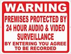 Warning Protected by 24 Hr Audio Video Surveillance Sign. Size Options. Recorded