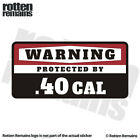 .40 Warning Protected by Gun Security Decal 40 Caliber Gloss Sticker HGV