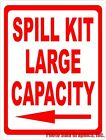 Spill Kit Large Capacity Sign w/Arrow. Size Options. Emergency Chemical Kits