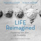Life Reimagined: Discovering Your New Life Possibilities by Richard J. Leider (E
