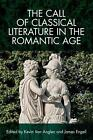 Call of Classical Literature in the Romantic Age by Kevin Van Anglen Paperback B