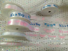 IT'S A BOY / GIRL (new baby) Ribbon 10/15/25mm - various colours & lengths LOW