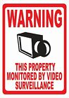 Warning Property Monitored Video Surveillance Sign. Size Option. Security Camera