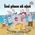 I Love to Help (romanian Edition): Romanian Children's Book by Shelley Admont (R