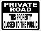 Private Road This Property Closed to Public Sign. Size Options. Keep Traffic Out