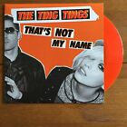 """The Ting Tings - That's Not My Name  7"""" Orange  Vinyl"""