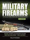 Standard Catalog of Military Firearms: The Collector's Price & Reference /8th ed