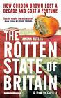 The Rotten State of Britain: How Gordon Lost a D, Eamonn Butler, New