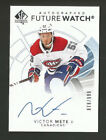 17/18 SP CANADIENS VICTOR METE AUTOGRAPH FUTURE WATCH RC #165 (#878/999)