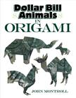 Dollar Bill Animals in Origami by John Montroll Paperback Book Free Shipping!
