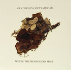 Mount St. Helens Vietnam Band-Where The Messengers Meet (UK IMPORT) VINYL NEW