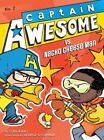 Captain Awesome vs. Nacho Cheese Man (Hardback or Cased Book)