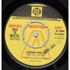 "INIA TE WIATA Across The Sea 7"" VINYL UK Pye 1971 Promo B/W The Holiday /EX"