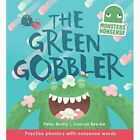 Monsters' Nonsense: The Green Gobbler  by Peter Bently  -  9781784935924