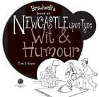 Newcastle Upon Tyne Wit & Humour (Wit and Humour) by River, E. Tim, NEW Book, FR