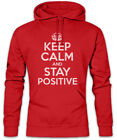 Keep Calm And Stay Positive Hoodie Kapuzenpullover Fun Positiv Positives Denken