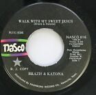 Rock Promo 45 Brazis & Katona - Walk With My Sweet Jesus / Stay On Nsco