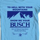 Show Me Busch Beer T-shirt funny novelty retro 1980's 100% cotton blue tee image