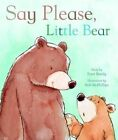 Bently, Peter, Say Please, Little Bear by Peter Bently, Paperback, Very Good Boo
