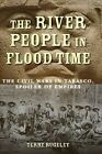 River People in Flood Time : The Civil Wars in Tabasco, Spoiler of Empires, H...