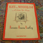 ALICE IN WONDERLAND A Suite For Piano by Berenice Benson Bently Music Book 1949