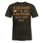 A lil Hank and A lil Drank go a long way Country Legend T-Shirt