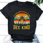 Women You Can Be Anything Bee Kind Casual Blouse Top Funny Trendy Tee T-Shirt