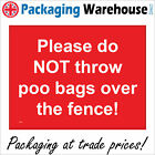 PR312 PLEASE DO NOT THROW POO BAGS OVER THE FENCE SIGN DOG WALKERS WASTE BINS