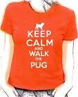 'Keep Calm and Walk the Pug'   lady fit t-shirt