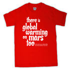 GLOBAL WARMING ON MARS CONSPIRACY THEORY T SHIRT ALL COLS & SIZES