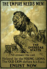W92 Vintage WWI British Lion Empire Needs Men Enlist Army War Poster WW1 A4