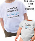 MY AUNTIE'S TATTOOS ARE BETTER THAN YOURS T-SHIRT OR BODYSUIT tattoo tat
