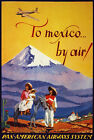 TX74 Vintage To Mexico By Air Airline Travel Poster Re-Print A1/A2/A3/A4